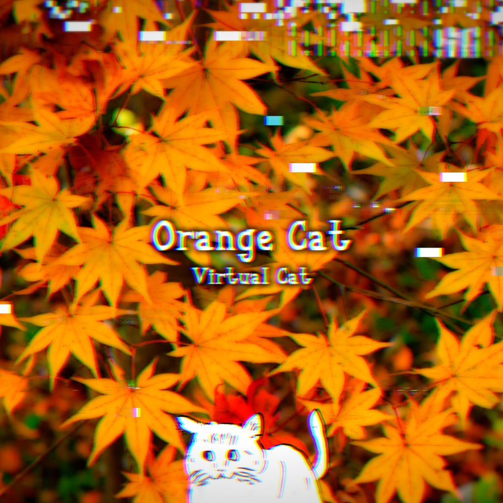 Orange Cat / Virtual Cat 4th Album