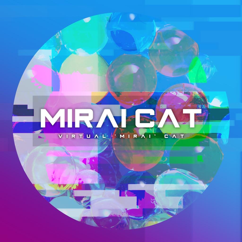 """Mirai Cat / Virtual """"Mirai"""" Cat"""