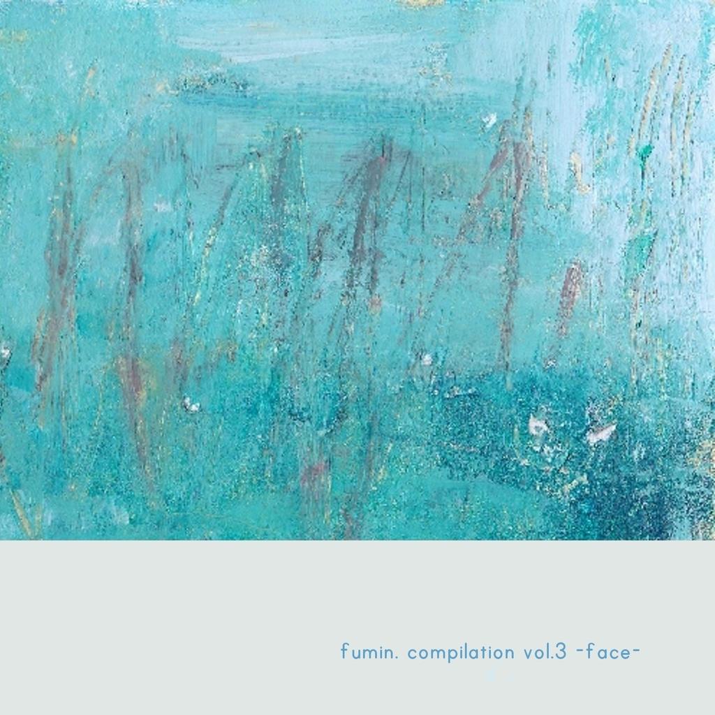 fumin. compilation vol.3 - face