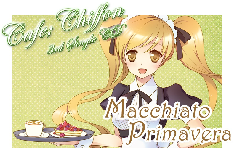 "Cafe;Chiffon 3rd Single ""Macchiato Primavera"""