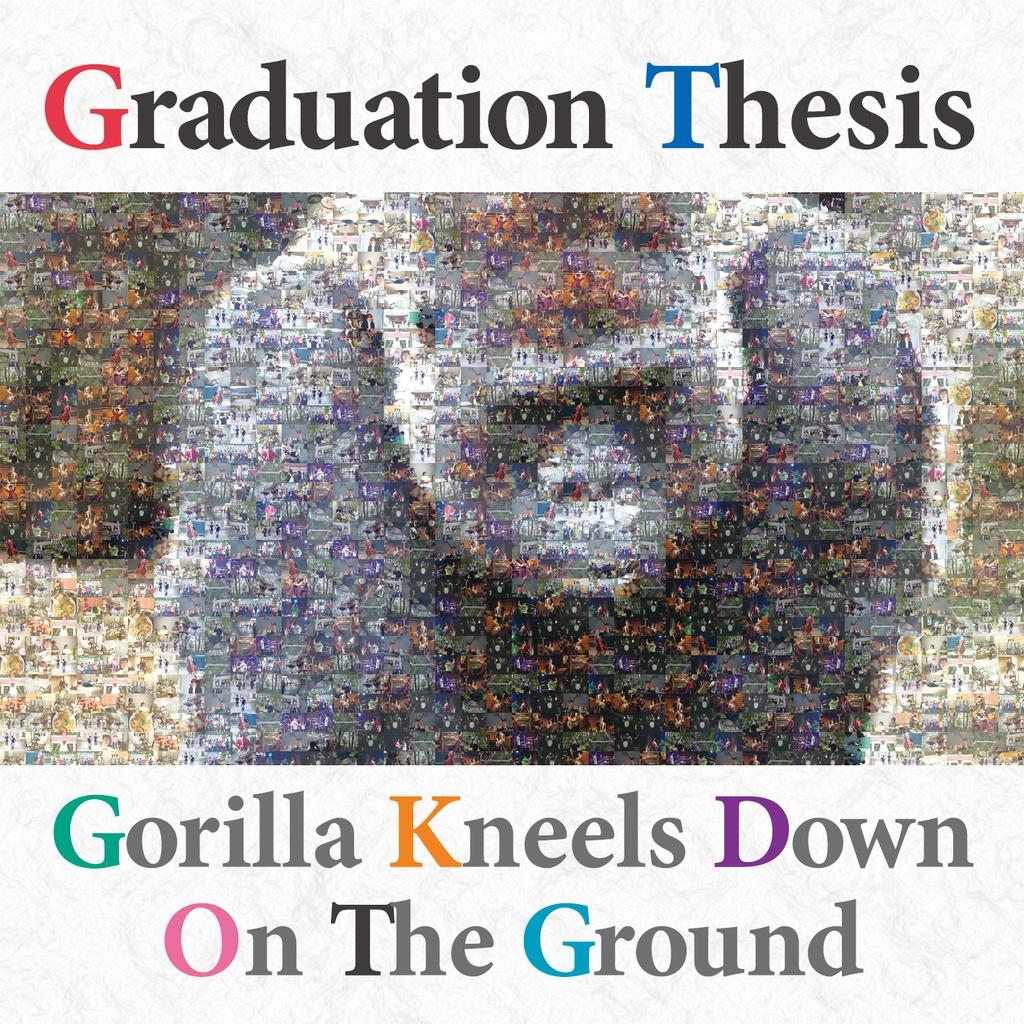 """土下座ゴリラ""""Graduation Thesis"""""""