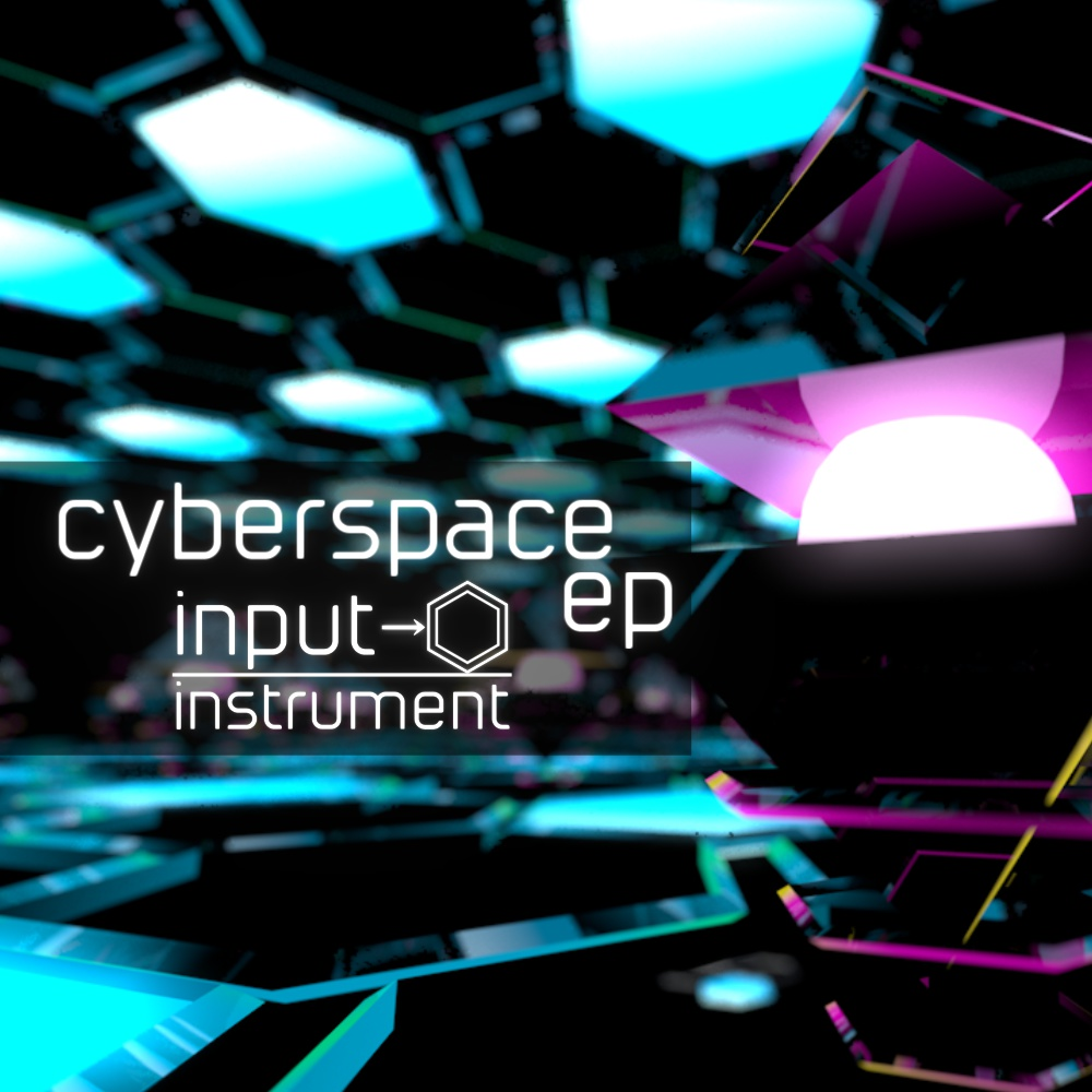 cyberspace EP / input-instrument