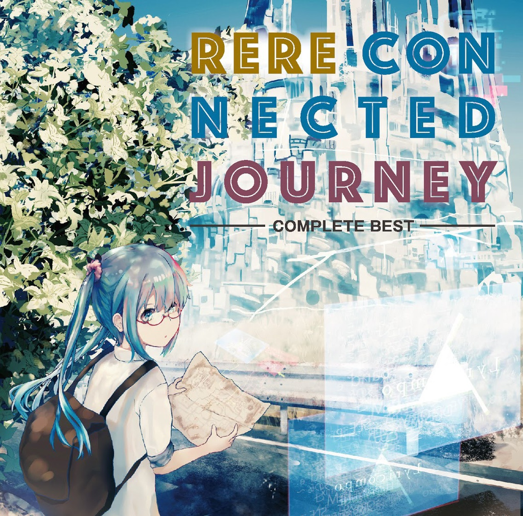 Re; ReConnected Journey 〜COMPLETE BEST〜