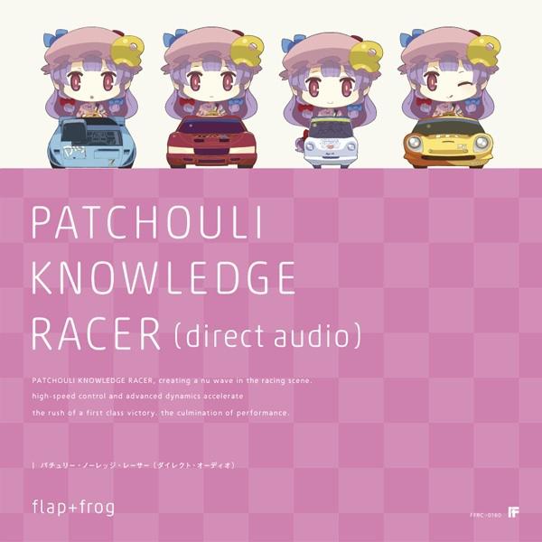 PATCHOULI KNOWLEDGE RACER(Direct Audio)