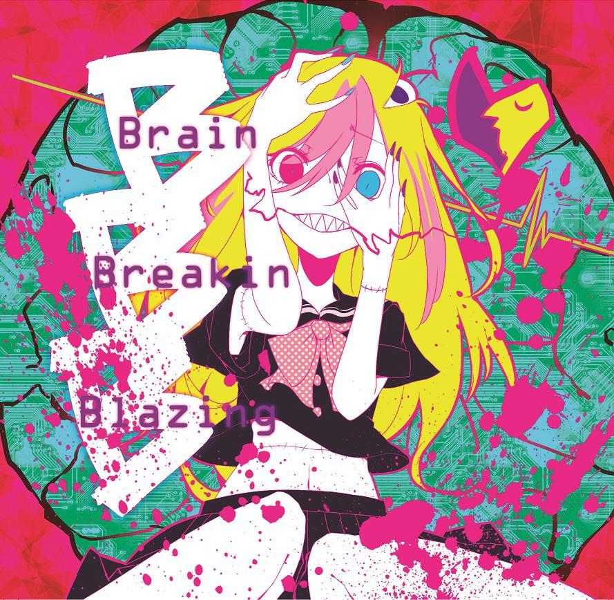 Brain Breakin Blazing