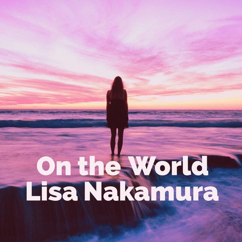 Lisa Nakamura 1st Single「On the World」