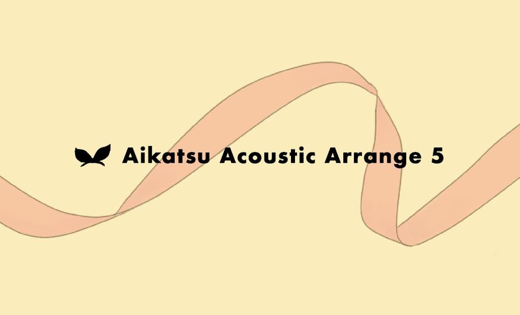 [CD版]Aikatsu Acoustic Arrange 5