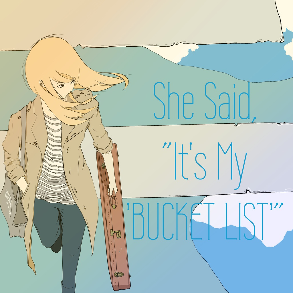 "She Said, ""It's My 'BUCKET LIST'"" / ケダルイ feat.IA,初音ミク"
