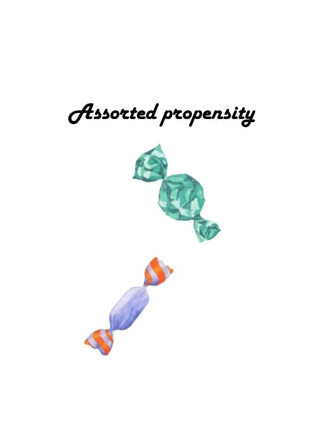 Assorted propensity