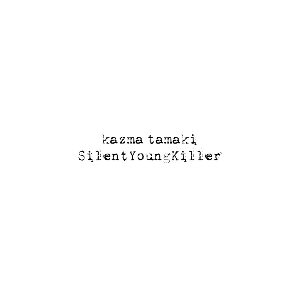 SilentYoungKiller(Remaster) / kazma tamaki