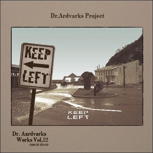 """Dr.Aardvark Project / Dr.Aardvarks Works Vol,12 """"KEEP LEFT"""""""