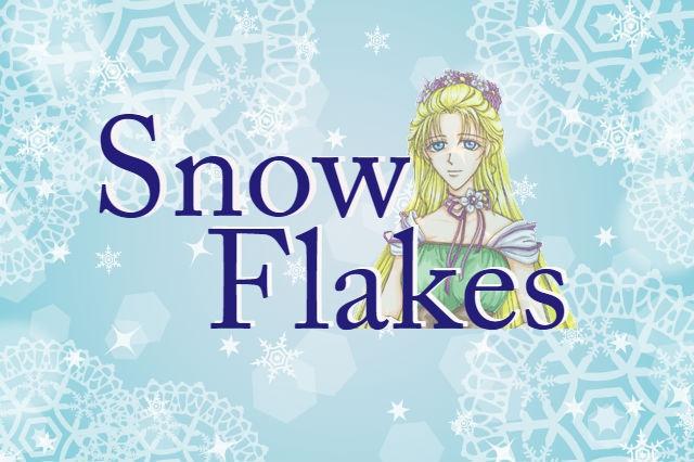 Snow Flakes~スノーフレイク~