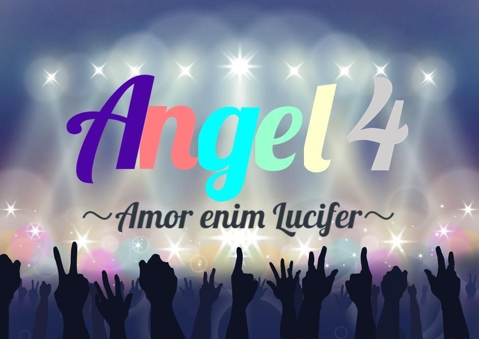 Angel 4 ~Amor enim Lucifer~