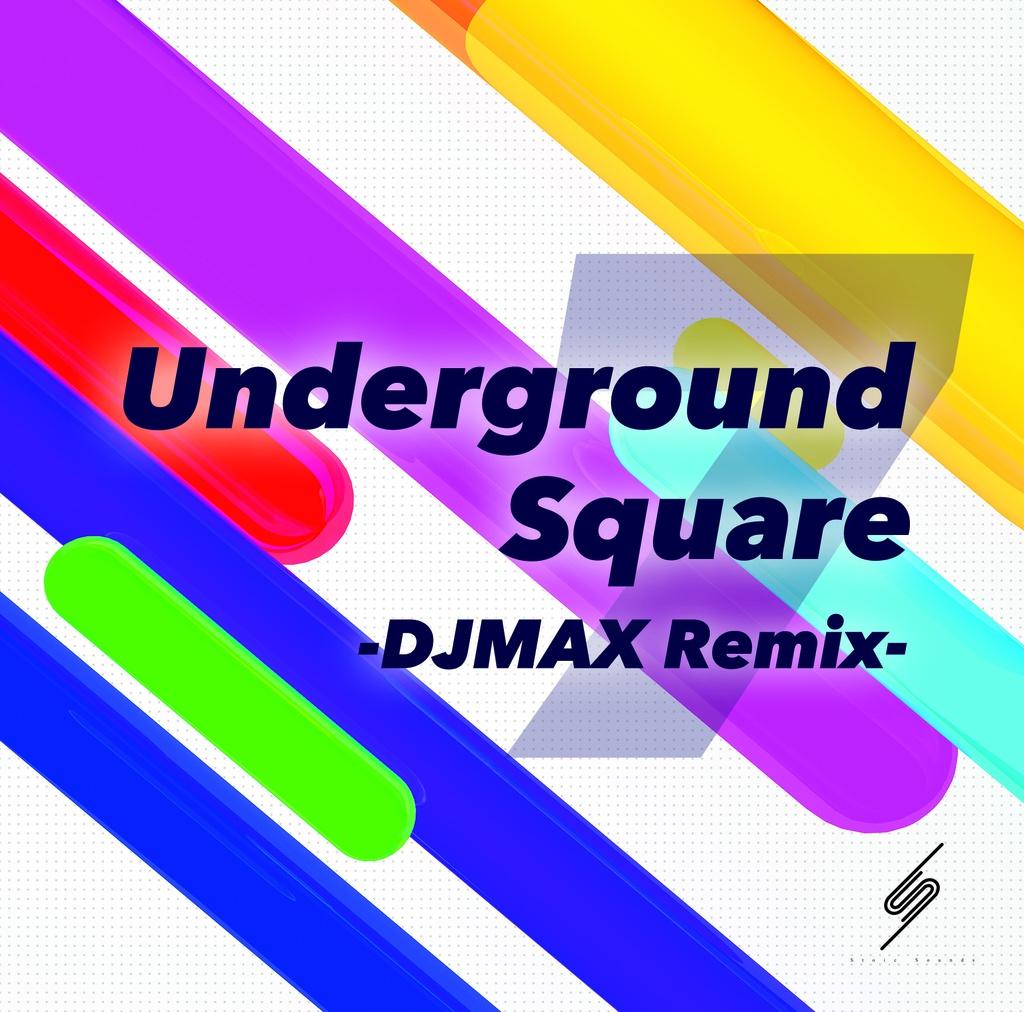 Underground Square 7 -DJMAX Remix-