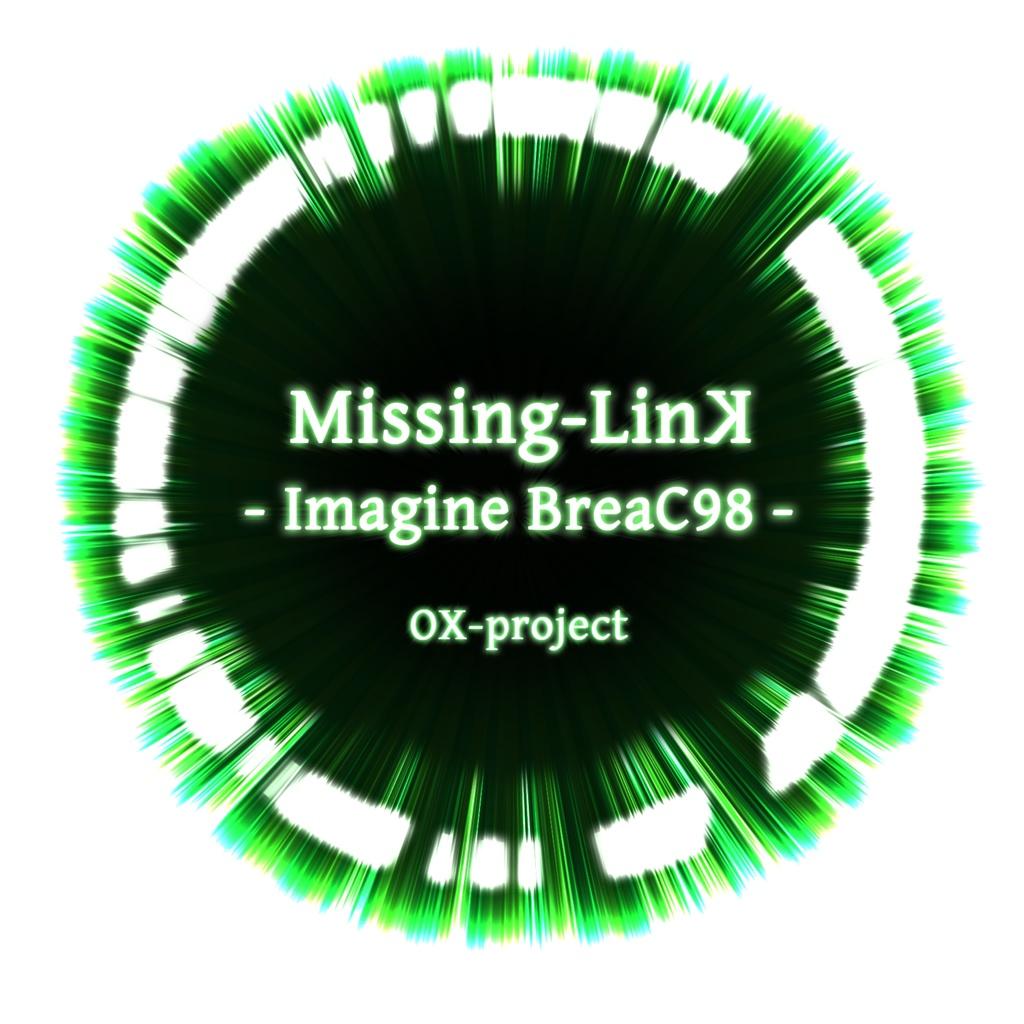Missing Linꓘ - Imagine BreaC98 - [エア会場焼きコンピ]: