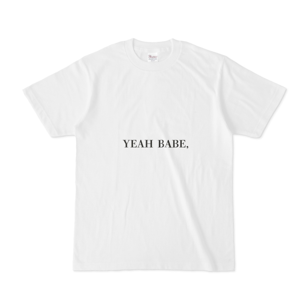 「YEAH BABE, I LOVE YOU TOO.」両面Tシャツ