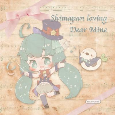Shimapan loving Dear Mine
