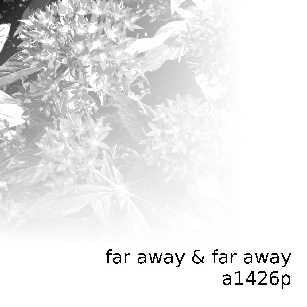 far away & far away