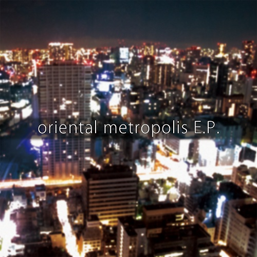 oriental metropolis E.P.