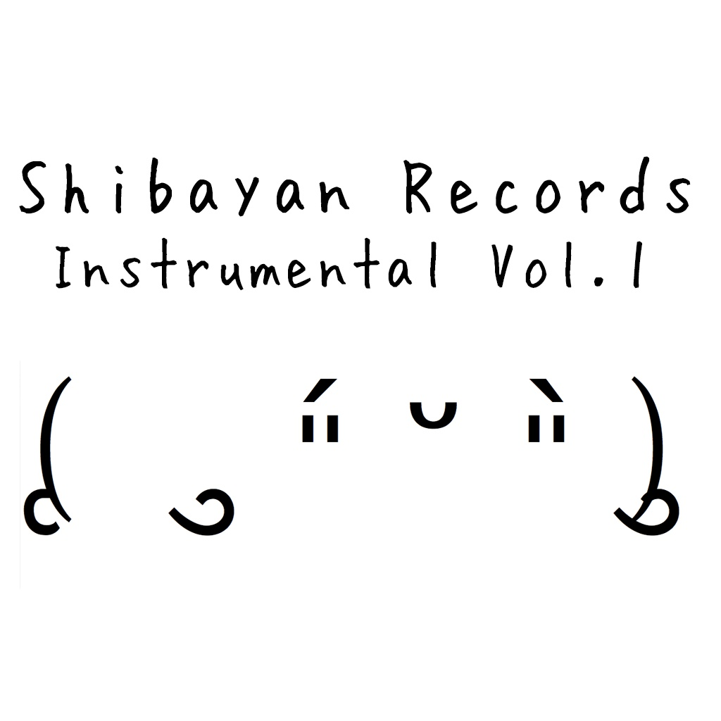 ShibayanRecords Instrumental Vol.1