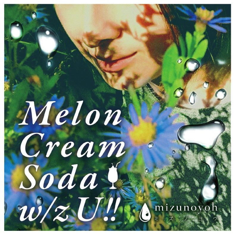 Melon Cream Soda w/z U !!