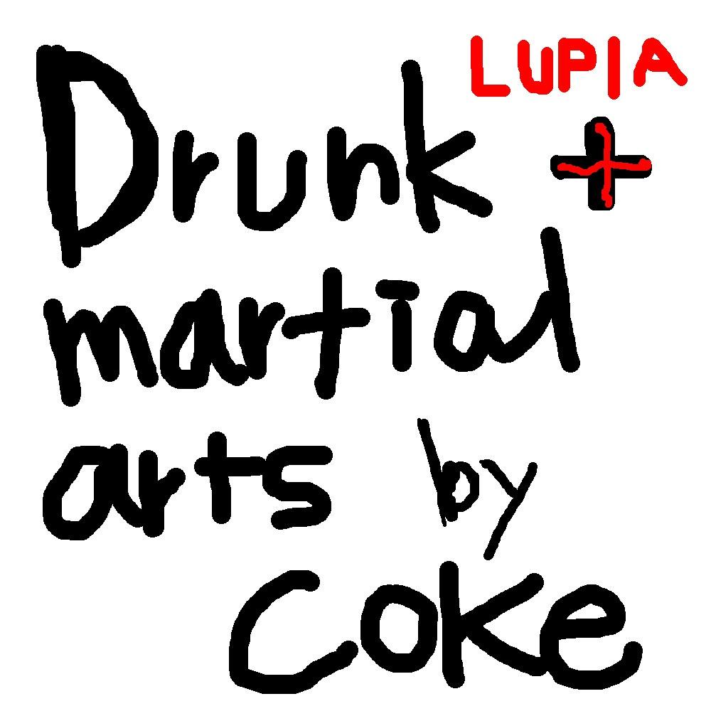 オリジナルソング 『Drunk martial arts by Coke 2016 』 by LUPIA
