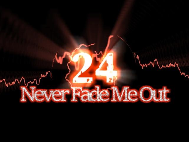 【24拍子】Never Fade Me Out