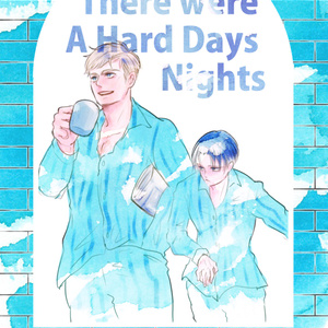 There were A Hard Days and Nights