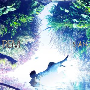 SIAN - 「REM」