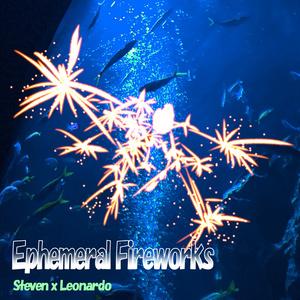Ephemeral Fireworks