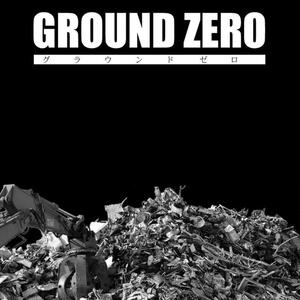 GROUND ZERO ーグラウンドゼロー