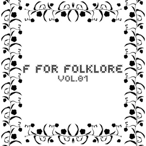 F For Folklore Vol.01