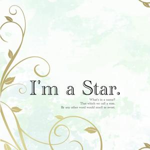 I'm a star.