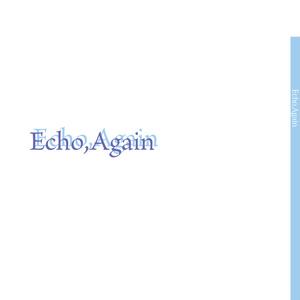Echo,Again【主カミュ】