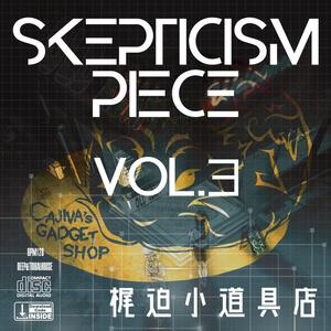 SKEPTICISM Piece Vol.03