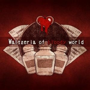 Waltzeria of bloody world