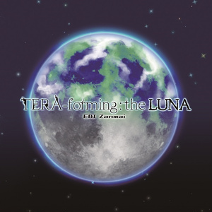 TERA-forming :the LUNA