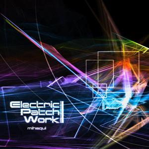 Electric Patch Work / mihequi