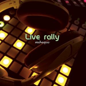 Live rally / mihequi