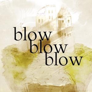 CoCシナリオ:blow blow blow