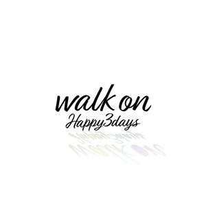 Happy3days 3rd Single『walk on』