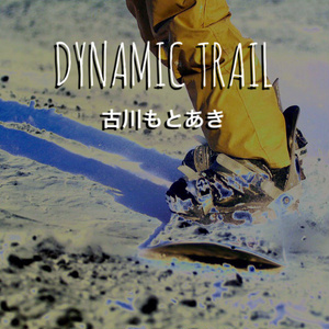 DYNAMIC TRAIL