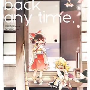 Comeback anytime.