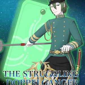 THE STRUGGLING DOPPELGANGER