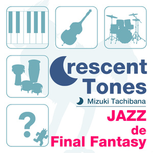 Crescent Tones -JAZZ de Final Fantasy- (mp3+Hi-Res)