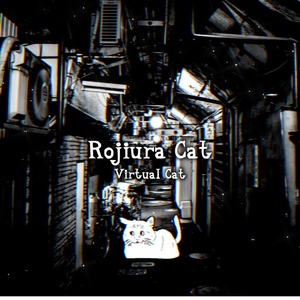 Rojiura Cat / Virtual Cat 1st Album