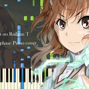 【final phase】/とある科学の超電磁砲T OPピアノ楽譜気づいた。らonly my railgunに.....【ピアノソロ中上級】