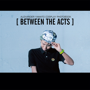 【BETWEEN THE ACTS】