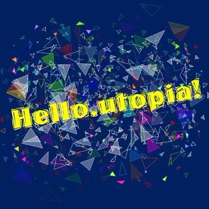 Hello,utopia!