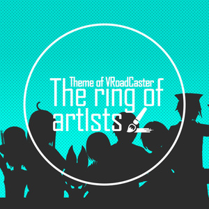 VRoadCaster テーマ曲「The ring of artists」
